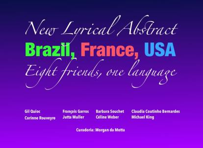 New Lyrical Abstract: Brazil, France, USA: Eight Friends, One Language
