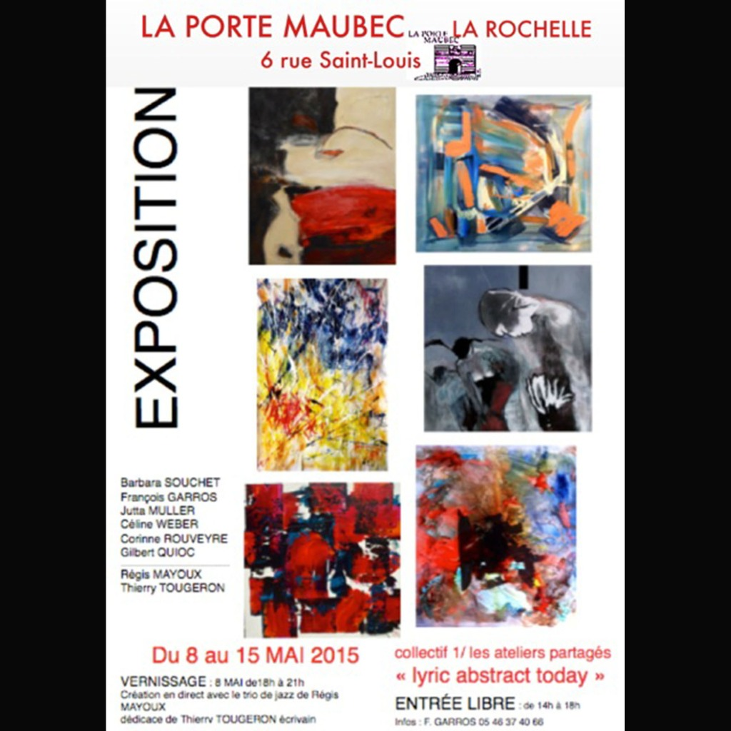 Exposition collective, « lyric abstract today » Porte Maubec, La Rochelle (France) 8-15 Mai 2015